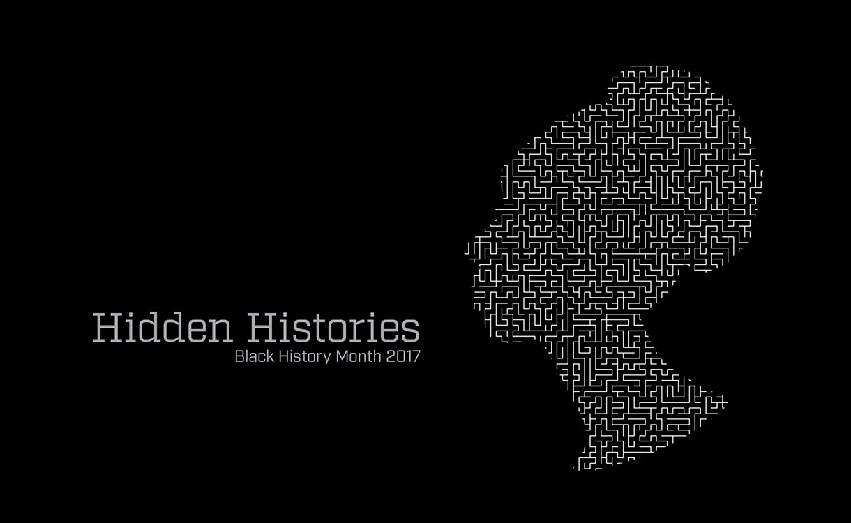 Hidden Histories: Black History Month 2017