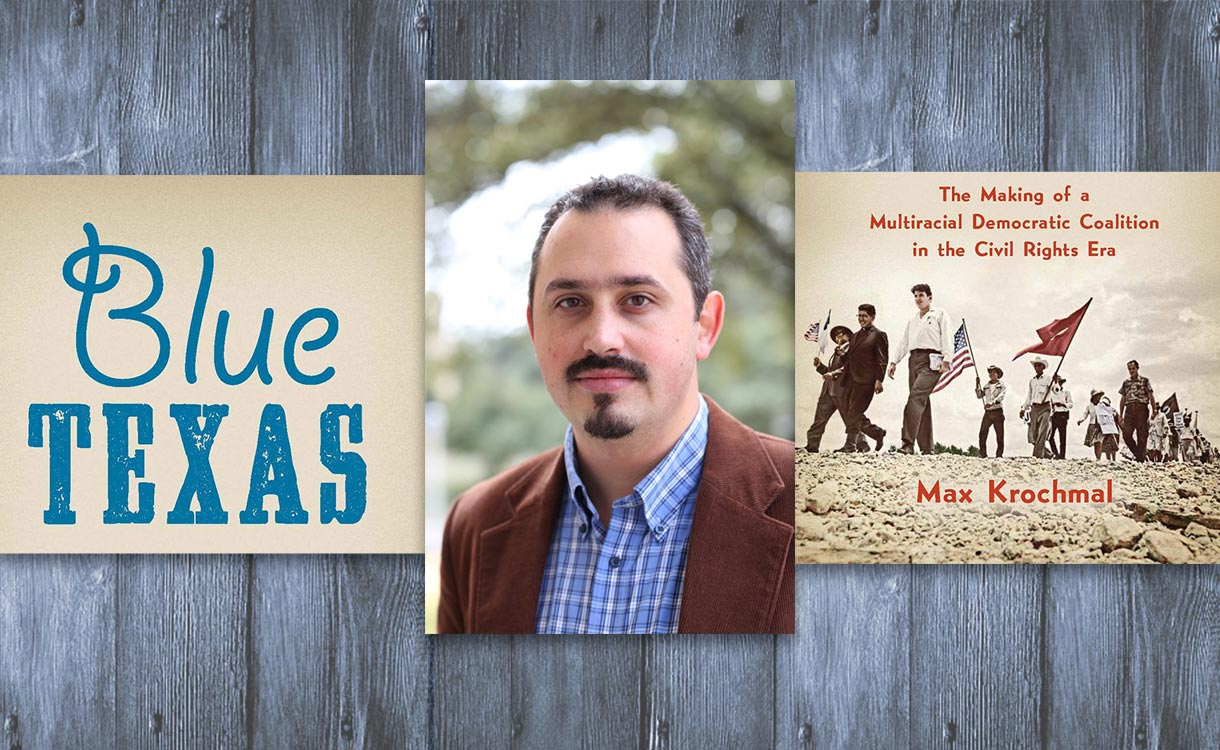 Max Krochmal with his book, Blue Texas: The Making of a Multiracial Democratic Coalition in the Civil Rights Era