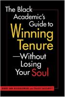 The black academic's guide to winning tenure--without losing your soul book cover