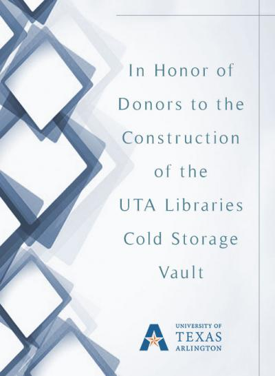 In Honor of Donors to the Construction of the UTA Libraries Cold Storage Vault