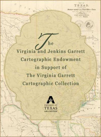 The Virginia and Jenkins Garrett Cartographic Endowment in Support of The Virginia Garrett Cartographic Collection
