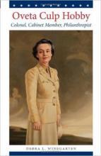 Book cover for Oveta Culp Hobby: Colonel, Cabinet Member, Philanthropist, by Debra Winegarten