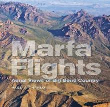 Book cover for Marfa Flights: Aerial Views of Big Bend Country, by Paul V. Chaplo