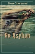 Book cover for No Asylum, by Steve Sherwood