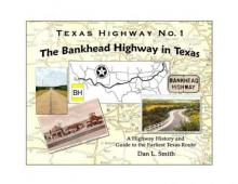 Book cover for The Bankhead Highway in Texas, by Dan L. Smith